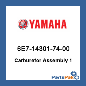 Yamaha 6E7-14301-74-00 Carburetor Assembly 1; 6E7143017400