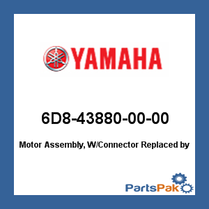 Yamaha 6D8-43880-00-00 Motor Assembly, W/Connector; New # 6D8-43880-09-00