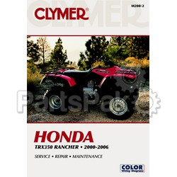 Clymer Manuals M200-2; M200 Honda TRX350 Rancher 2000-2006 Clymer Repair Manual